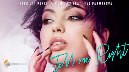 Fabrizio Parisi & WahTony feat. Eva Parmakova - Tell Me Right (Official Video)