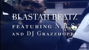 Blastah Beatz ft. N. B. S. & D J Grazzhoppa - Worldwide Disaster