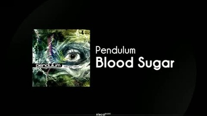 Pendulum - Blood Sugar (high Definition)