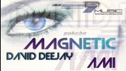 *румънско* David Deejay Feat. Ami - Magnetic H D