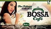 Vintage Bossa Cafè - The Trilogy - Full Album - Vol.1 - 3