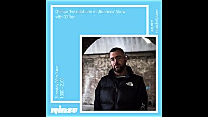 Chimpo 'foundations n Influences' Show with Dj Ron on Rinse Fm 25th June 2019