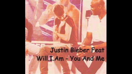 Justin Bieber Feat Will.i.am - You And Me