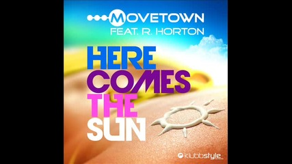 Movetown feat. Ray Horton - Here Comes The Sun ( Dfm Mix)