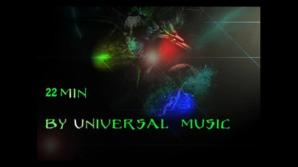22 min Dubstep By Universal_music