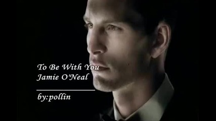 To Be With You - Jamie O' Neal