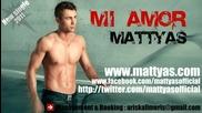 Лятно Xит Предложение !!! Mattyas - Mi amor [new single 2011]