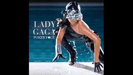 * Lady Gaga - Poker Face *