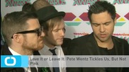 Love It or Leave It: Pete Wentz Tickles Us, But Not Pink