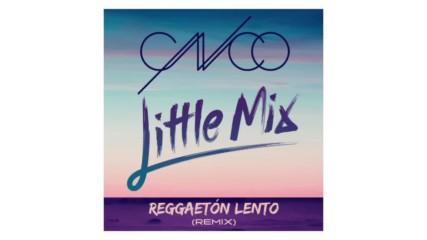 Cnco feat. Little Mix - Reggaeton Lento ( Remix )
