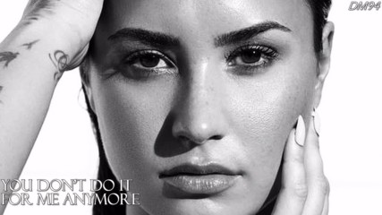 4. Demi Lovato - You Don't Do It For Me Anymore