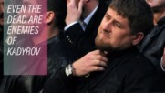 The Chechen leader has a long list of enemies