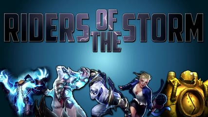 League Of Legends: Riders Of The Storm