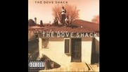 The Dove Shack - Low Low