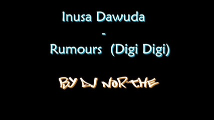 Inusa Dawuda - Rumours (digi Digi) Remix By Dj Northe