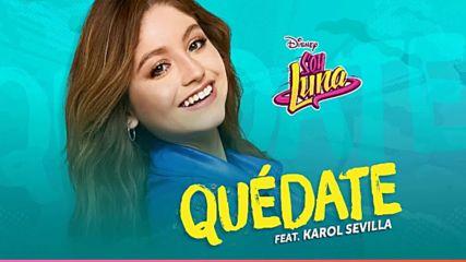Elenco de Soy Luna - Quedate ft. Karol Sevilla Audio Only