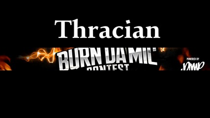 Thracian - Burn Da Mic [Offical Audio]