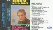 Kemal Malovcic - Pomiluj, draga, cerku - (audio 1985)