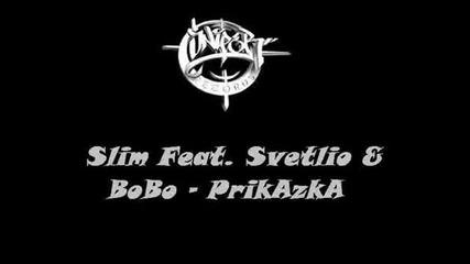 Slim Ft. Svetlio & Bobo - Prikazka