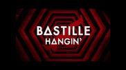*2015* Bastille - Hangin'