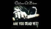 Children Of Bodom - Are You Dead Yet (превод)