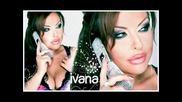 Ивана - Има Ли Нещо