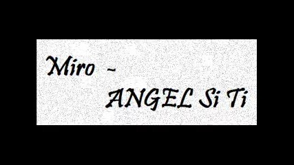 Miro - Angel si ti