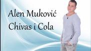 Alen Mukovic - Chivas i Cola 2016