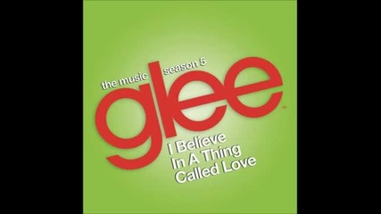 Glee - I Believe in a Thing Called Love [feat. Adam Lambert]