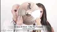 - Remix - Dj Sava & Raluk - I Like The Trumpet (deepside Deejays Remix)