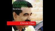Ibrahim Tatlises - Elimde Olsa - Youtube[via torchbrowser.com]