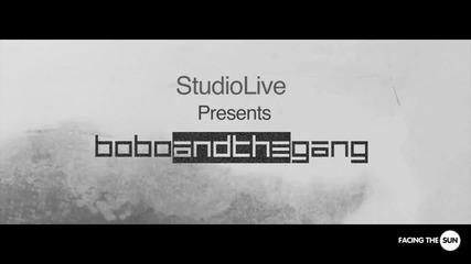 Studio Live представя Bobo And The Gang (официален teaser) Hd