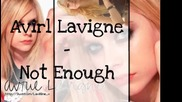 Avril Lavigne - Not Enough lyrics
