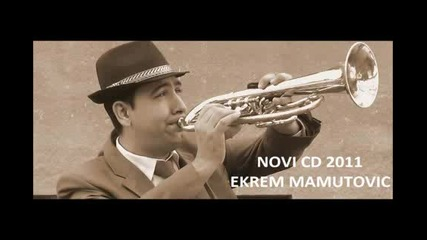 Ekrem Mamutovic - Novi Cd 2011 - Cocek Beli Most