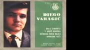 Diego Varagic - Ostavicu svoju majku -1965