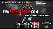 Flo Rida - Let It Roll Part 2 ft. Lil Wayne - Fifa 13 Soundtrack