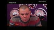 Голямата Уста - Хазарта Говори С Останалите От Ъпсурт Live 30.03.09