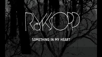Röyksopp - Something In My Heart (ft. Jamie Irrepressible)