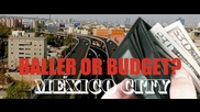 Baller or Budget? The high and low end of Mexico City