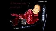 Just Vin Diesel