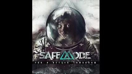Safemode - I'll Show You The Exit