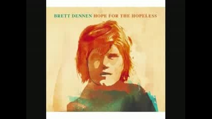 Brett Dennen - Aint gonna lose you