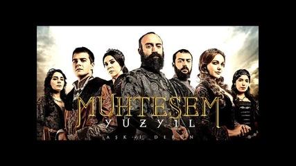 Muhtesem Yuzyil - 57.bolum Muzik ( Великолепният Век - 57.епизод Музика )