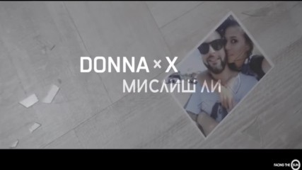 Donna x X - Mislish Li / Мислиш Ли [official Hd Video]