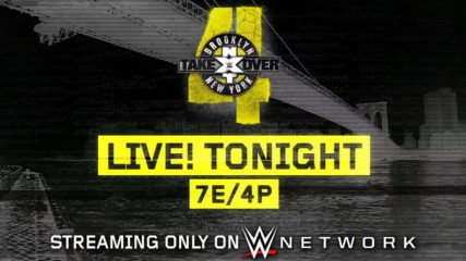 NXT TakeOver: Brooklyn IV - Streaming live tonight on WWE Network