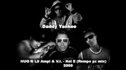 Nug ft Lil Ampi & V.i. - Koi E (rompe pz mix)