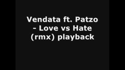 Vendata Ft. Patzo - Love Vs Hate (rmx)