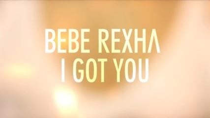 Bebe Rexha - I Got You (lyric Video)   Превод & Текст