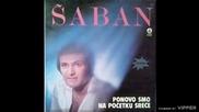 Saban Saulic - Ponovo smo na pocetku srece - (Audio 1980)