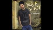 Yusuf Guney - Bir Sevda Masali 2009